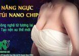 Chọn loại túi ngực tốt nhất thế giới Nano Chip